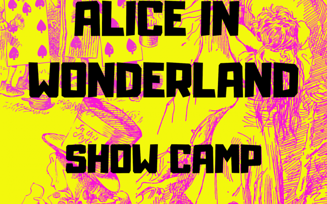 Theater O's Alice in Wonderland Show Camp