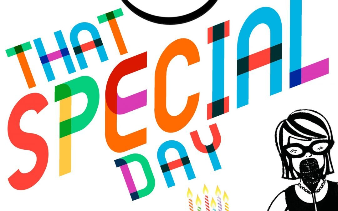 Pros(e) of Pie – Sixth Anniversary Special – That SPECIAL Day