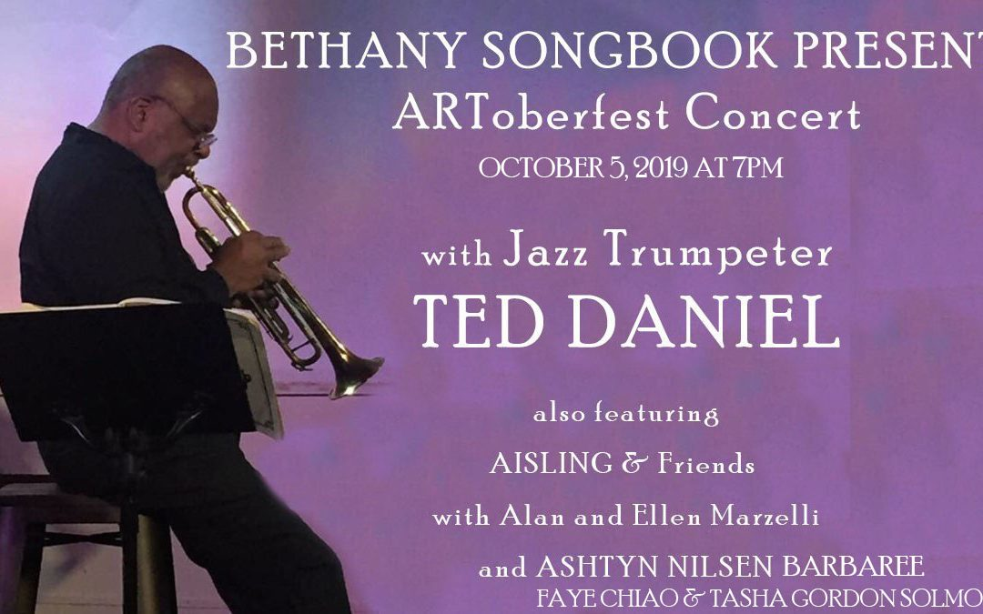 Artoberfest Concert with Jazz Trumpeter Ted Daniel also featuring Aisling & Friends w/Alan and Ellen Marzelli | Ashtyn Nilsen-Barbaree | Faye Chiao & Tasha Gordon-Solmon