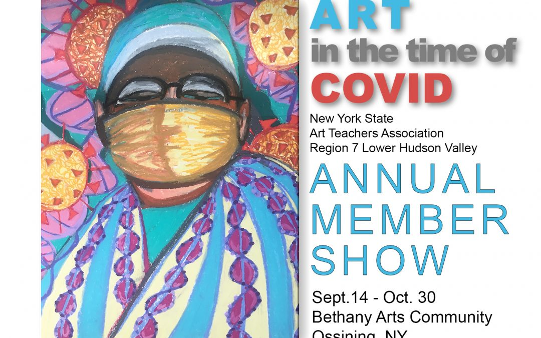 Exhibit: Art in the Time of COVID, NYS Art Teachers Association Annual Member Show
